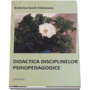 Didactica disciplinelor psihopedagogice (Ecaterina Sarah Frasineanu)