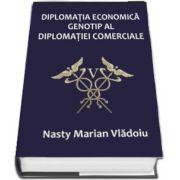 Nasty Marian Vladoiu, Diplomatia economica - Genotip al diplomatiei comerciale