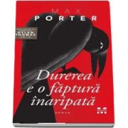 Max Porter, Durerea e o faptura inaripata