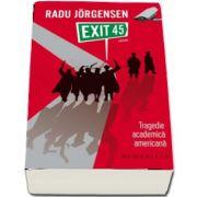 Radu Jorgensen, Exit 45 - Tragedie academica americana