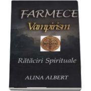 Alina Albert, Farmece. Vampirism. Rataciri spirituale