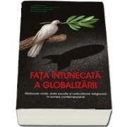 Fata intunecata a globalizarii (Serban Cioculescu)
