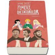 Diane Ducret, Femeile dictatorilor. Volumul 2