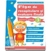 Fise de recapitulare si evaluare finala pentru clasa a III-a - Autori: Nicoleta Popescu, Dana Oprea, Cristina Martin