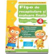 Fise de recapitulare si evaluare finala pentru clasa a IV-a - Autori: Arina Damian, Amalia Epure, Cristina Martin