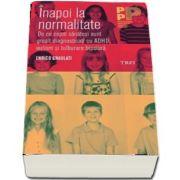 Enrico Gnaulati, Inapoi la normalitate. De ce copiii sanatosi sunt gresit diagnosticati cu ADHD, autism si tulburare bipolara