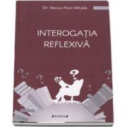 Marius Florin Mihaila, Interogatia reflexiva