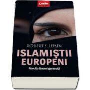 Robert S. Leiken, Islamistii europeni - Revolta tinerei generatii