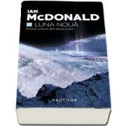 Luna noua. Primul volum din seria Luna (Ian McDonald)