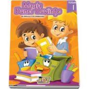 Magia bunei cuviinte - Codul bunelor maniere pentru copii - Volumul I (Mihnea Columbeanu)