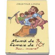 Cristina Lincu - Mama de 3, femeie de 10! sau... invers?