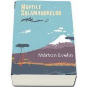 Marton Evelin, Noptile salamandrelor