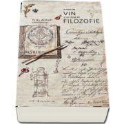 Fritz Allhoff, O mare de vin si un strop de filozofie - (Colectia In Vino Veritas)