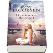 O minune de copil (Roy Jacobsen)