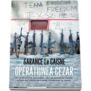 Garance Le Caisne, Operatiunea Cezar - De la inceputul revolutiei, zeci de sirieni au strans dovezi ale crimelor comise de regimul Al-Assad