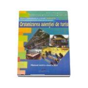 Organizarea agentiei de turism. Manual pentru clasa a XI-a - filiera tehnologica, profil servicii, calificarea profesionala tehnician in turism