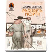 Djuna Barnes, Padurea noptii - Traducere si note de Luana Schidu