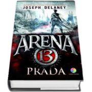 Prada - Volumul 2 din seria Arenta 13 (Joseph Delaney)