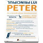 Laurence J. Peter, Principiul lui Peter - De ce lucrurile sfarsesc intotdeauna prost
