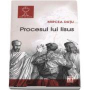 Mircea Dutu, Procesul lui Iisus