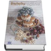 Retete Vegane - Preparate gustoase si idei sanatoase
