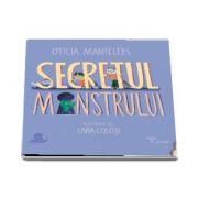 Otilia Mantelers - Secretul monstrului. O poveste cu povete, trei pisici si o surpriza