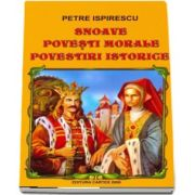 Petre Ispirescu, Snoave. Povesti morale. Povesti istorice