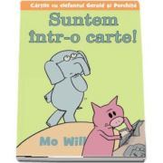 Mo Will, Suntem intr-o carte! - Cartile cu elefantul Gerald si Porchita