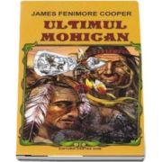 John Fenimore Cooper, Ultimul mohican. Traducere si note de Raluca Ghentulescu
