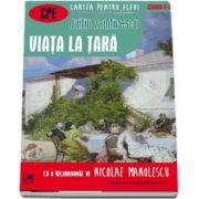 Viata la tara - Duiliu Zamfirescu (Colectia Cartea pentru elevi, Clasele IX-XII)