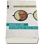 Bogdan Cretu, Viata si text. Biobibliografie Marin Mincu
