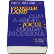 Steven Johnson, Wonderland - Cum a creat jocul lumea moderna