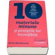 Mark Miodownik, Zece materiale minune si povestile lor incredibile