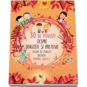 30 de povesti despre dragoste si prietenie. Volum de povesti bilingv, Roman-Englez