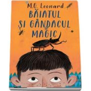 Baiatul si gandacul magic de M. G. Leonard