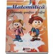 Caiet de Matematica - Elemente grafice si cifre (Exersare)