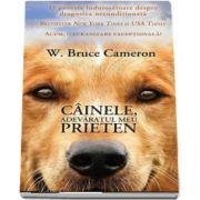 Cainele, adevaratul meu prieten de W. Bruce Cameron