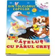 Catelus cu parul cret - Din folclorul copiilor (de la 0 la 5 ani)