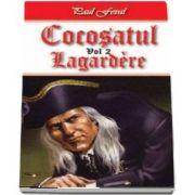 Cocosatul. Lagardere, volumul II de Paul Feval
