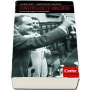 Conversatii cu Molotov. In cercul puterii comuniste de Feliks Ciuev