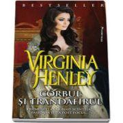 Corbul si Trandafirul de Virginia Henley