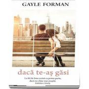 Daca te-as gasi de Gayle Forman