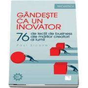 Paul Solane, Gandeste ca un inovator. 76 de inovatori si ganditori si ce pot ei sa va invete
