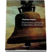 Homosexualitatea. O abordare ortodoxa de Thomas Hopko