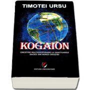 Kogaion - Cercetari multidisciplinare la sanctuarele dacice din muntii Orastiei de Timotei Ursu