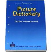 Longman Childrens Picture Dictionary. Teachers Resource Book de Aleda Krause