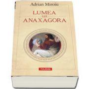 Adrian Miroiu, Lumea lui Anaxagora