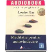 Meditatie pentru autovindecare, editia a II-a. Meditatie ghidata de Louise Hay (Audiobook)