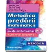 Metodica predarii matematicii pentru invatamantul primar. Dupa noua programa - CP - IV