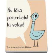 Mo Willems, Nu lasa porumbelul la volan! - Editie Hardcover